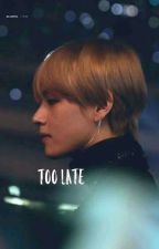 Too Late ⓒ◁ by Hyoope