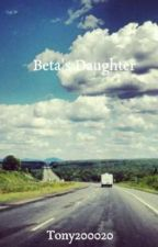 Beta's Daughter by Tony200020
