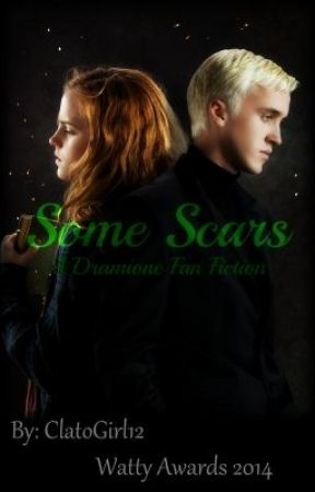 Some Scars - A Dramione Fan Fiction (ON HOLD) by UnLeashedVisions