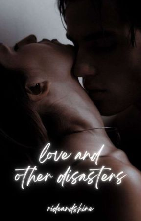 Love And Other Disasters  by pour-me-some-liquor
