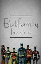 Batfamily Imagines by FaithyGirlFCM