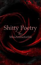 My poems and songs that passes through my head by MissAnimeforlife