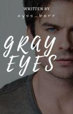 GRAY EYES [SPG] by ayss_berr