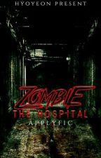 ZOMBIE: The Hospital [a.f] by wksjkkk
