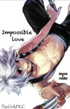 |SOSPESA| Impossible love (Juuzou x Reader ITA) by GiulyPKC