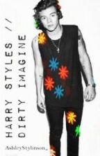 Harry Styles // Dirty Imagine by ashleyxhemmo1996