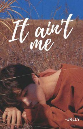 It ain't me || Jikook by -jklly