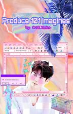 [Requests closed]-Produce 101 IMAGINES by ONGlymine