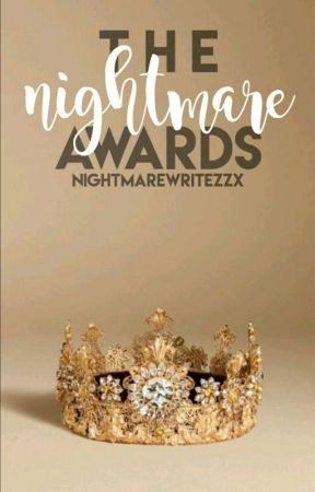 The Nightmare 2018 Awards [OPEN]- For undiscovered authors by NightmareWritezZx