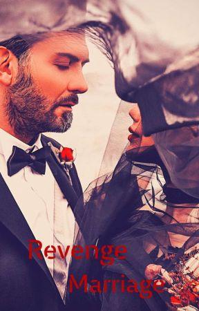 Revenge Marriage by Bellasunshine28