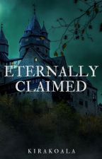 Eternally Claimed (supernaturalxhuman) [Under Editing] by KiraKoala