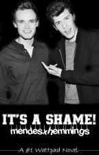 It's A Shame! || S.M & J.T.W by mendesxhemmings