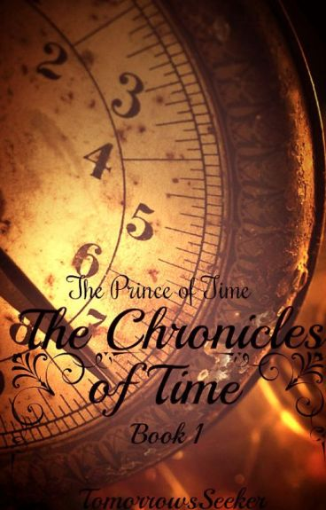 The Chronicles of Time - Book 1: The Prince of Time [Complete]