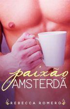 Paixão em Amsterdã [DEGUSTAÇÃO] by BooksRebecca