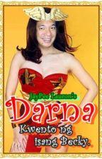 Darna (Kwento ng isang Becky) by PaulDontFall