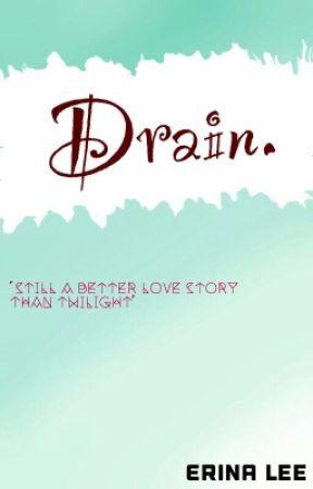 Drain. by erinalee13