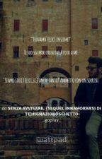 Senza Avvisare. (Sequel Innamorarsi Di Te)#Ignazioboschetto by _goplay_