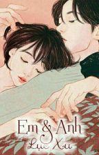 Em Và Anh - Lục Xu by thanhnhisy