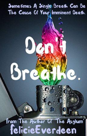 Don't Breathe. by FelicieEverdeen