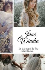 Jane Windia et la Coupe de Feu by MazePotter