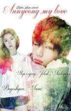 Annyeong My Love by Kookie_Syaa