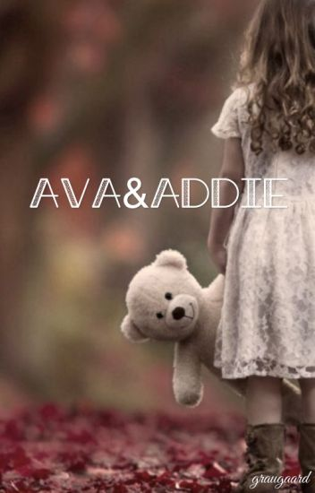 Ava and Addie