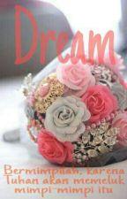 Dream (Suatu Hari Akan Nyata) by st_jhulpa