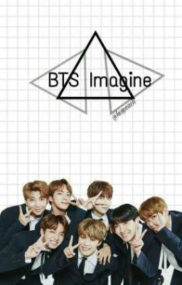 「BTS ¤ Imagine 」