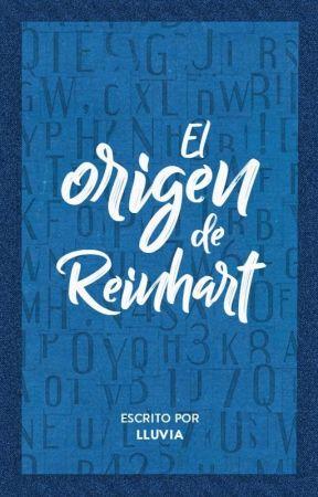 El origen de Reinhart by memoriesinblack
