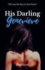 His Darling Genevieve by BeeHoni