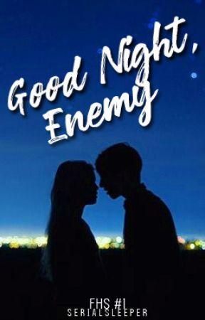 Goodnight, Enemy by Serialsleeper