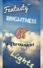 Fantasty- Brightness of a trousand lights by BlackRoseYT