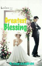 Greatest Blessing by AnggrekAngGraini