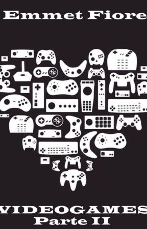 VideoGames (Parte II) by EmmetFiore