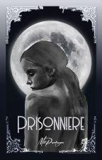 Prisonnière [Terminé] by Maloann