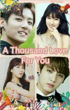 A Thousand Love For You🎶 [Kookzy] by DichiChim19