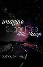 l IMAGINE l [ BTS/ Suga ] [ 17+ ] Sugar Free  by Zynnier_y