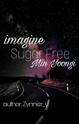 HOÀN l IMAGINE l [ BTS/ Suga ] [ 17+ ] Sugar Free