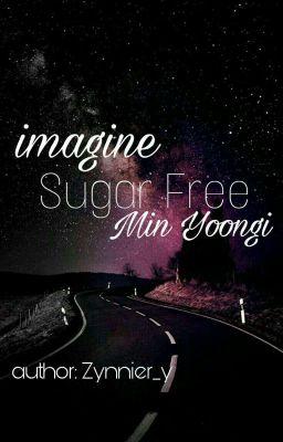 l IMAGINE l [ BTS/ Suga ] [ 17+ ] Sugar Free