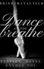 Dance as you breathe by Brindtmayauteur