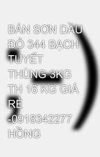 BÁN SƠN DẦU ĐỎ 344 BẠCH TUYẾT THÙNG 3KG TH 16 KG GIÁ RẺ -0918342277 HỒNG by thuyhong556677