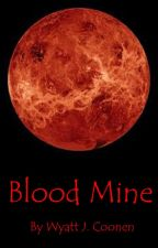 Blood Mine by Captain-Obvious
