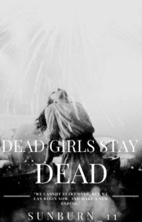 Dead Girls Stay Dead by Sunburn_11