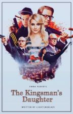 The Kingsman's Daughter [1] by L1GHTN1NGBL4ZE