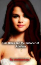Siria Black and the Prisoner of Azkaban (A Harry Potter Love story) by boobearhazz