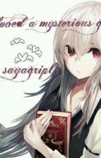 أحببت فتاة غامضة ( I Loved a Mysterious Girl) / قيد التعديل  by sayagripl