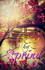 Ring by Spring by sassybatmanrivera