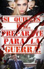 ¡Si quieres paz, prepárate para la guerra! by LadyDragon21