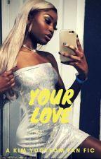 Your Love • || AMBW ✨ by jiminsbaeskii