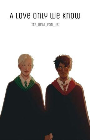 A Love Only We Know {A Drarry Story} by Its_real_for_us